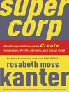 Supercorp (eBook): How Vanguard Companies Create Innovation, Profits, Growth, and Social Good