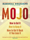 Mojo (eBook): How to Get It, How to Keep It, How to Get It Back If You Lose It