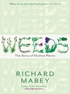 Weeds (eBook): The Story of Outlaw Plants