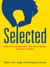 Selected (eBook): Why Some People Lead, Why Others Follow, and Why It Matters