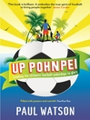 Up Pohnpei (eBook): Leading the Ultimate Football Underdogs to Glory