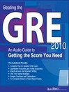 Beating the GRE 2010 (MP3): An Audio Guide to Getting the Score You Need