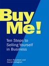 Buy Me! (eBook): Ten Steps to Selling Yourself in Business