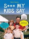 S***My Kids Say (eBook)