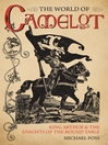The World of Camelot (eBook): King Arthur and the Knights of the Round Table