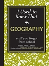 I Used to Know That: Geography (eBook): Stuff You Forgot From School