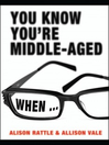 You Know You're Middle-Aged When... (eBook)