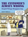 The Customer's Always Wrong (eBook): Stupid Things Shoppers Say