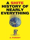 A Shite History of Nearly Everything (eBook)