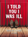I Told You I Was Ill (eBook): Dying for a Laugh