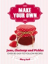 Make Your Own (eBook): Jams, Chutneys and Pickles