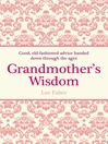 Grandmother's Wisdom (eBook): Good, Old-Fashioned Advice Handed Down Through the Ages