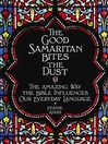 The Good Samaritan Bites the Dust (eBook): The Amazing Way the Bible Influences Our Everyday Language
