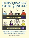 Universally Challenged (eBook): Quiz Contestants Say the Funniest Things