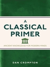 A Classical Primer (eBook): Ancient Knowledge for Modern Minds