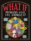 What If... (eBook): Humans Were Like Animals?