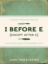 I Before E (Except After C) (eBook): Old-School Ways to Remember Stuff