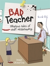 Bad Teacher (eBook): Hilarious Tales of Staff Misbehaving