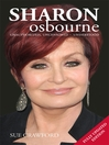 Sharon Osbourne (eBook): Unauthorized, Uncensored - Understood