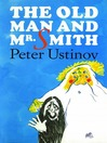 The Old Man and Mr. Smith (eBook): A Fable