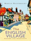 The English Village (eBook): History and Traditions