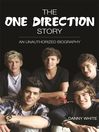 The One Direction Story (eBook): An Unathorized Biography