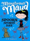 Spooky Sports Day (eBook): Monstrous Maud Series, Book 2