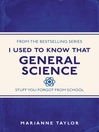 I Used to Know That (eBook): General Science: Stuff You Forgot From School