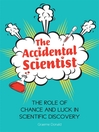 The Accidental Scientist (eBook): The Role of Chance and Luck in Scientific Discovery