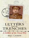 Letters from the Trenches (eBook): A Soldier of the Great War