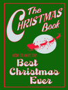 The Christmas Book (eBook): How to Have the Best Christmas Ever
