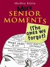 More Senior Moments (eBook): The Ones We Forgot