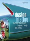 Design History (eBook): Understanding Theory and Method