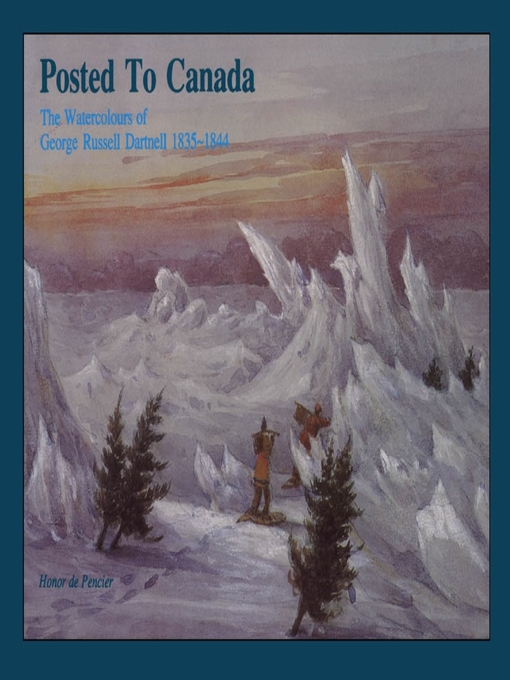 Posted to Canada (eBook): The Watercolours of George Russell Dartnell, 1835-1844