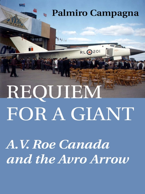 Requiem for a Giant (eBook): A.V. Roe Canada and the Avro Arrow