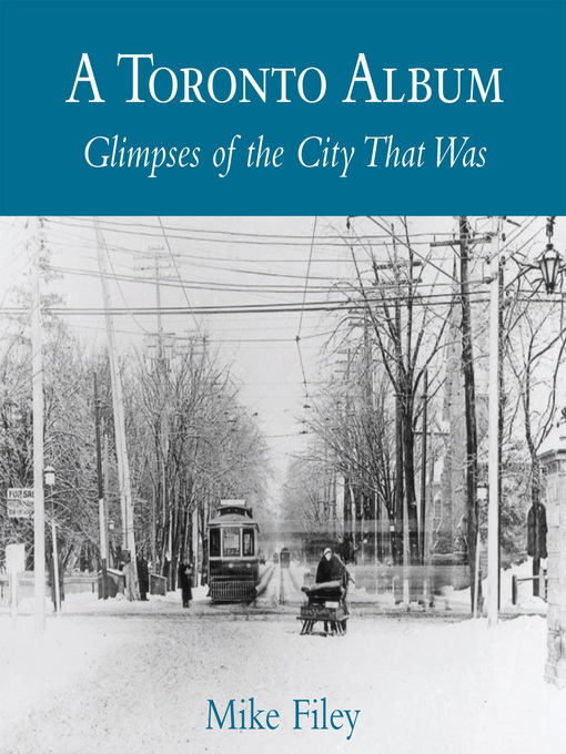 A Toronto Album, Volume 1 (eBook): Glimpses of the City That Was