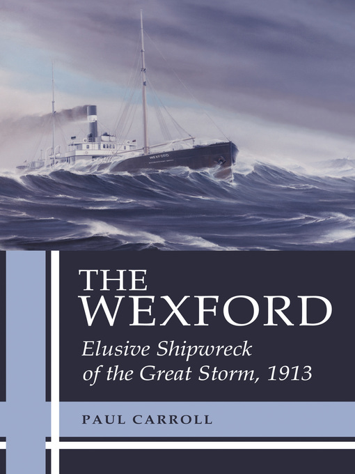 The Wexford (eBook): Elusive Shipwreck of the Great Storm, 1913