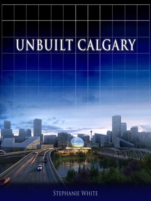 Unbuilt Calgary (eBook)