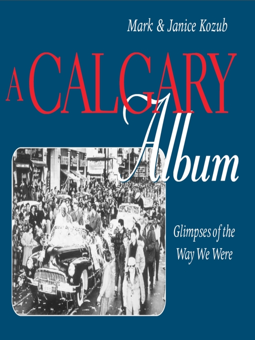 A Calgary Album (eBook): Glimpses of the Way We Were