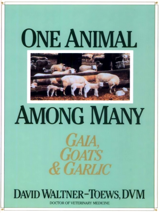 One Animal Among Many (eBook): Gaia, Goats & Garlic