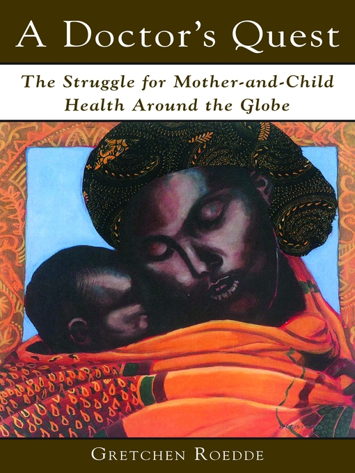 A Doctor's Quest (eBook): The Struggle for Mother and Child Health Around the Globe