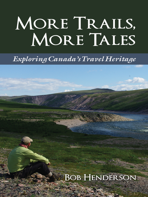 More Trails, More Tales (eBook): Exploring Canada's Travel Heritage