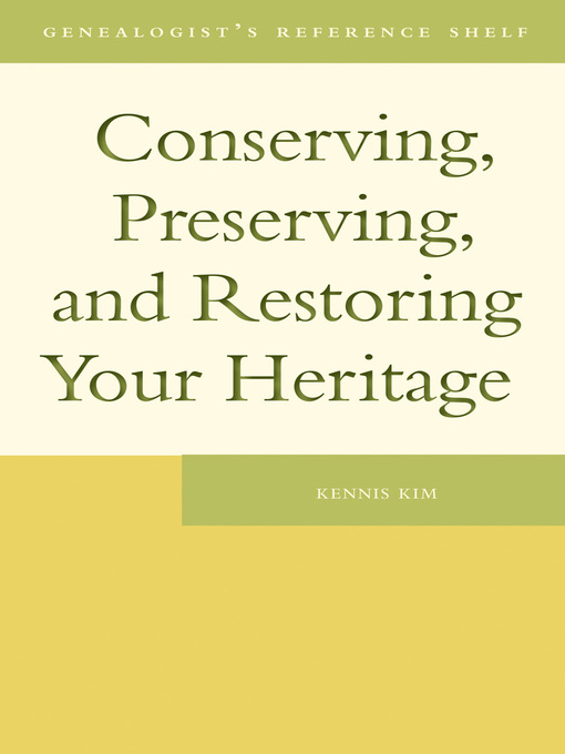 Conserving, Preserving, and Restoring Your Heritage (eBook): A Professional's Advice
