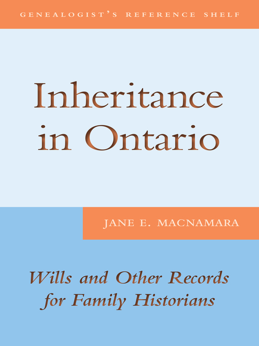 Inheritance in Ontario (eBook): Wills and Other Records for Family Historians