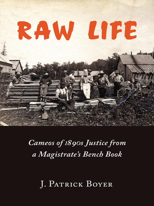 Raw Life (eBook): Cameos of 1890s Justice from a Magistrate's Bench Book