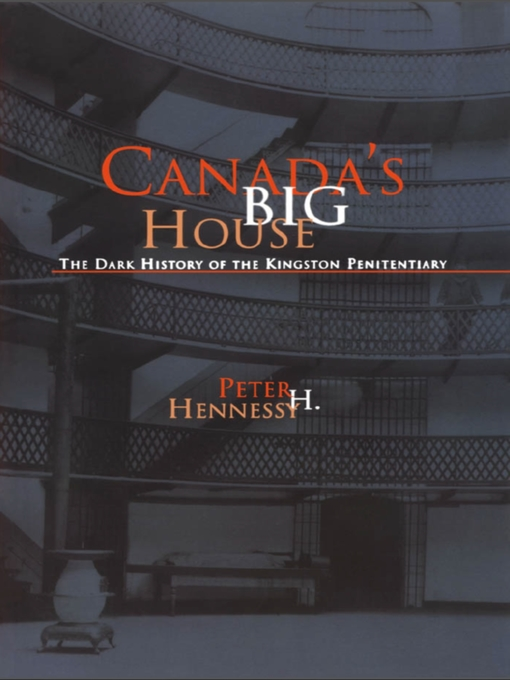 Canada's Big House (eBook): The Dark History of the Kingston Penitentiary