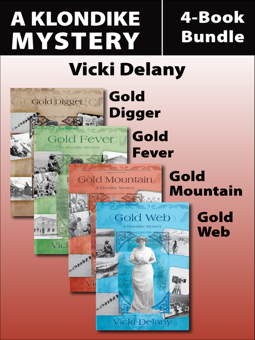 The Klondike Mysteries 4-Book Bundle (eBook): Gold Digger / Gold Fever / Gold Mountain / Gold Web