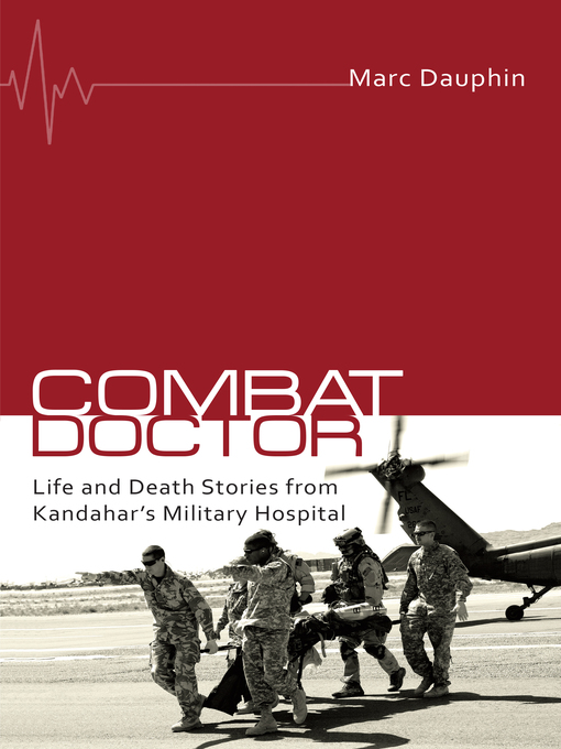 Combat Doctor (eBook): Life and Death Stories from Kandahar's Military Hospital