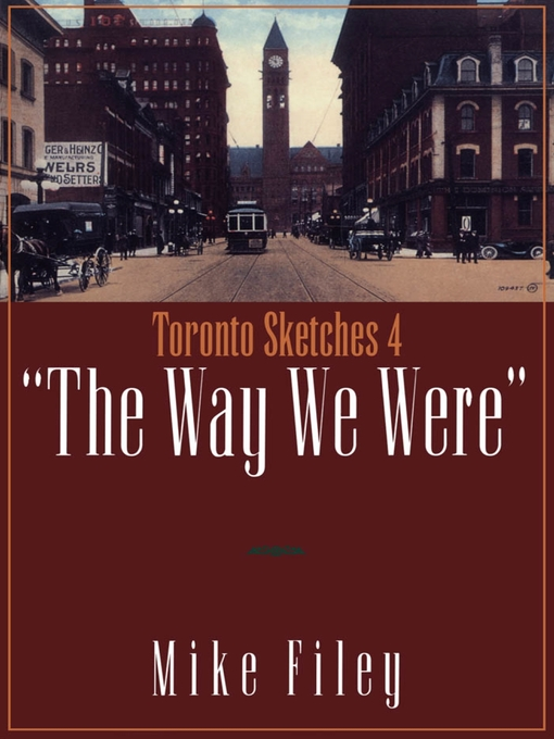 Toronto Sketches 4 (eBook): The Way We Were