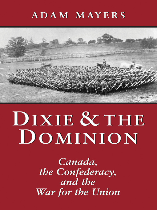 Dixie & the Dominion (eBook): Canada, the Confederacy, and the War for the Union